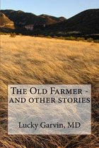 The Old Farmer - And Other Stories