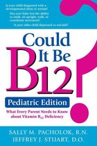 Could It Be B12? Pediatric Edition