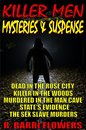 Omslag Killer Men Mysteries & Suspense 5-Book Bundle: Dead in the Rose City\\Killer in The Woods\\Murdered in the Man Cave\\State's Evidence\\The Sex Slave Murders