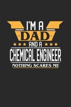 I'm a Dad and a Chemical Engineer Nothing Scares Me