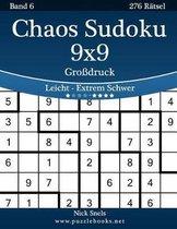 Chaos Sudoku 9x9 Gro druck - Leicht Bis Extrem Schwer - Band 6 - 276 R tsel