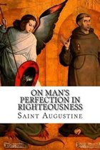 On Man's Perfection in Righteousness