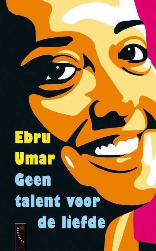 Geen Talent Voor De Liefde - Ebru Umar |