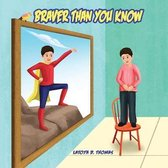 Braver Than You Know
