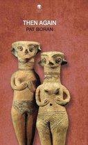 Boek cover Then Again van Pat Boran (Hardcover)