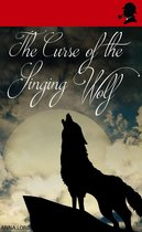 The Curse of the Singing Wolf