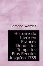 Histoire Du Livre En France Depuis Les Temps Les Plus Recul?'s Jusqu'en 1789