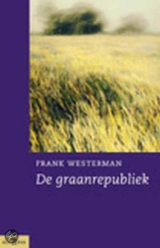 Graanrepubliek - Frank Westerman |