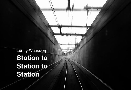 Station to station to station - Lenny Waasdorp  