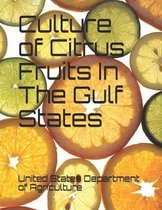 Culture of Citrus Fruits in the Gulf States