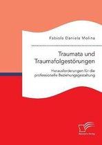 Traumata Und Traumafolgest rungen - Herausforderungen F r Die Professionelle Beziehungsgestaltung