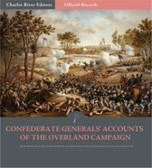 Official Records of the Union and Confederate Armies: Confederate Generals Accounts of the Overland Campaign