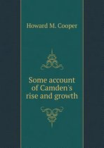Some Account of Camden's Rise and Growth