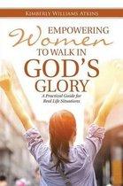 Empowering Women to Walk in God's Glory