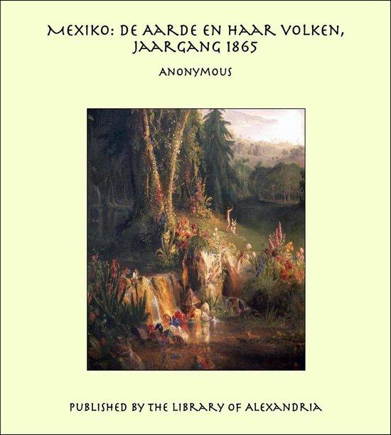 Mexiko: De Aarde en haar volken, Jaargang 1865 - Anonymous |