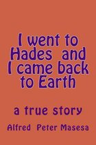 I Went to Hades and I Came Back to Earth
