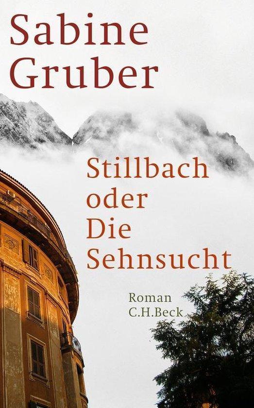 Boek cover Stillbach oder Die Sehnsucht van Sabine Gruber (Onbekend)