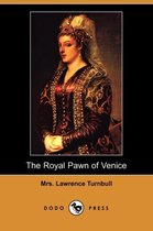 The Royal Pawn of Venice