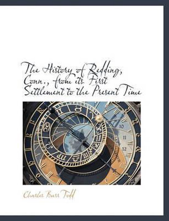 Boek cover The History of Redding, Conn., from Its First Settlement to the Present Time van Charles Burr Todd (Paperback)
