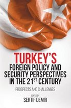 Turkey's Foreign Policy and Security Perspectives in the 21st Century