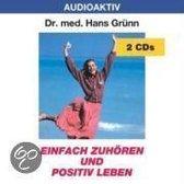 Einfach zuhören und positiv leben. 2 CDs