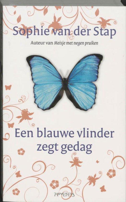 Een blauwe vlinder zegt gedag - Sophie van der Stap |