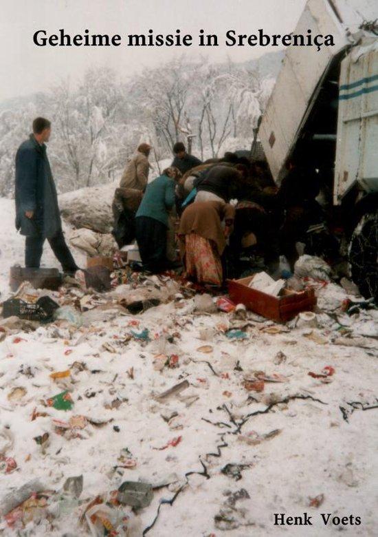 Geheime missie in Srebreniça - Henk Voets  