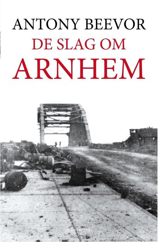 De slag om Arnhem - Antony Beevor  