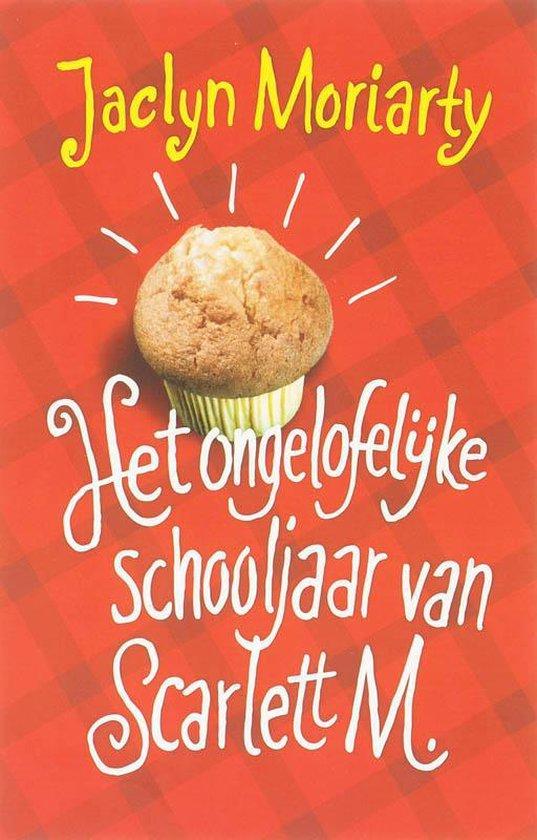 Het Ongelooflijke Schooljaar Van Scarlett M. - J. Moriarty |
