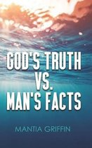 God's Truth vs. Man's Facts