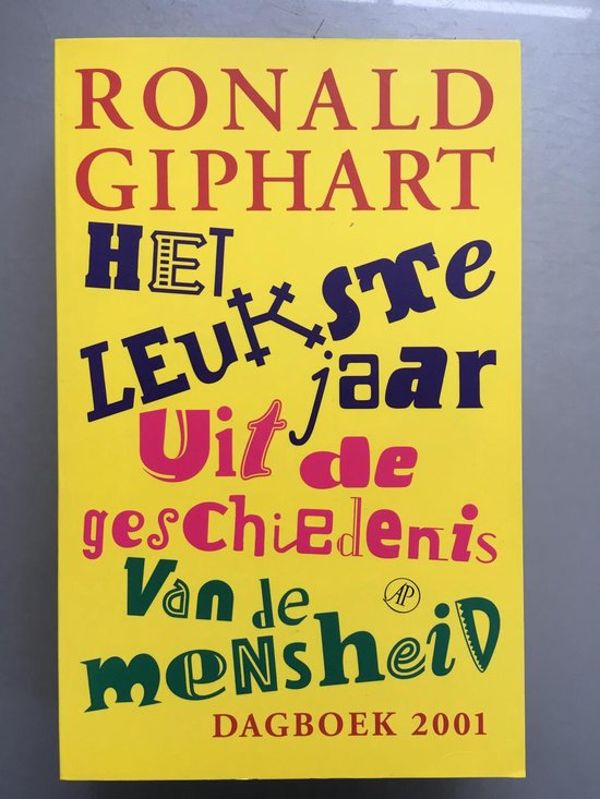 Het Leukste Jaar Uit De Geschiedenis Van De Mensheid - Ronald Giphart |