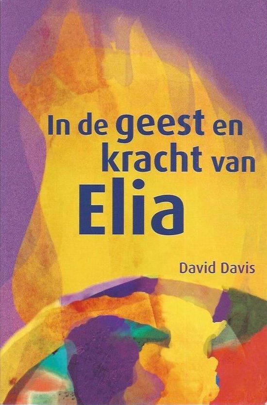 In de geest en kracht van elia - Davis, D. pdf epub