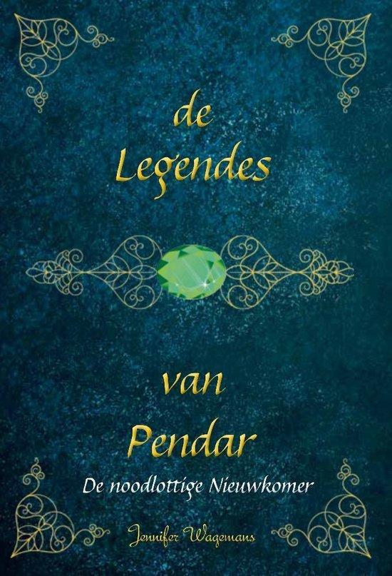 De legendes van pendar - de noodlottige nieuwkomer - Jennifer Wagemans | Fthsonline.com