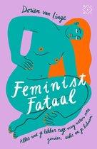 Boek cover Feminist fataal van Dorien van Linge (Onbekend)