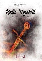 Kalis Rastell - Tome 1