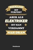 Niemand ist perfekt, aber als Elektriker ist man verdammt nah dran