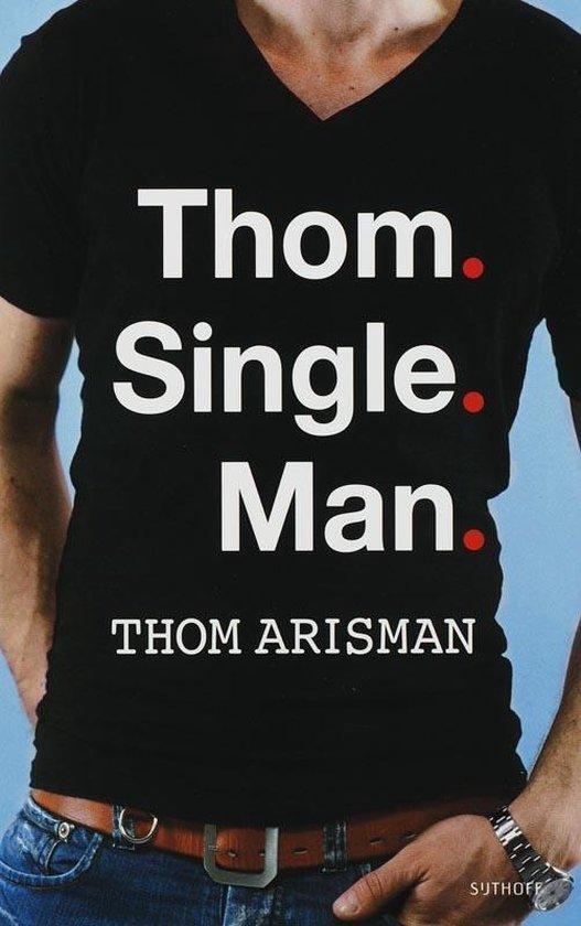 Thom. Single. Man - Thom Arisman  