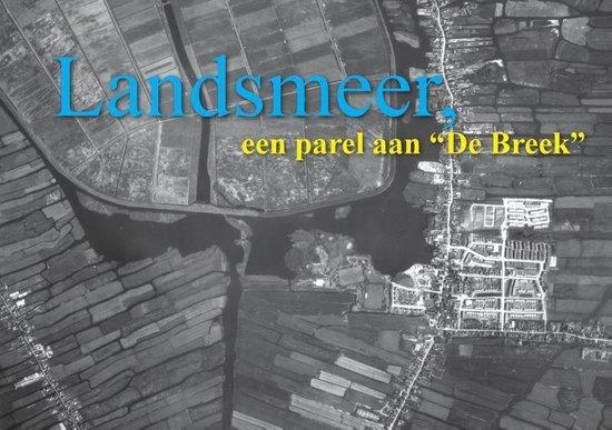 Landsmeer, een parel aan de Breek - none |