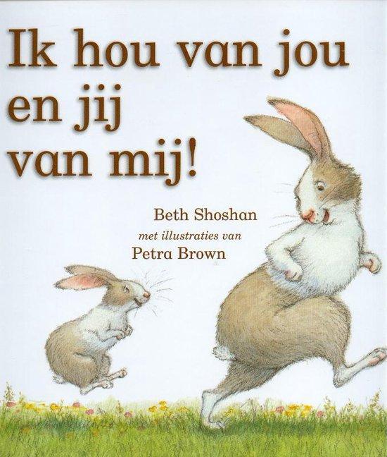 Ik hou van jou en jij van mij! - Beth Shoshan  