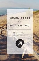 7 Steps To A Better You