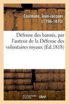 D fense Des Bannis, Par l'Auteur de la D fense Des Volontaires Royaux