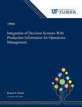 Integration of Decision Systems With Production Information for Operations Management