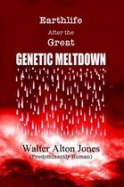 Earthlife After the Great Genetic Meltdown