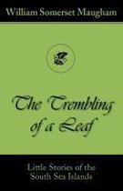 The Trembling of a Leaf (Little Stories of the South Sea Islands)