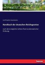 Handbuch der deutschen Reichsgesetze