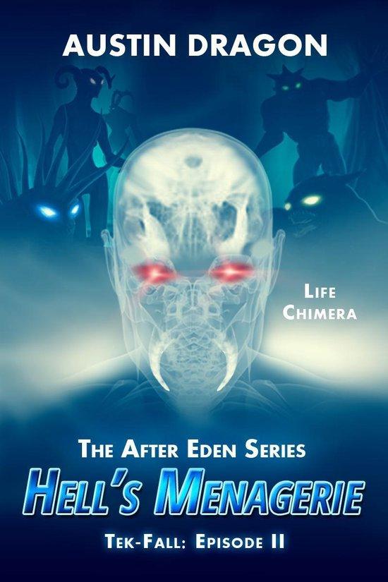Hell's Menagerie (After Eden Series: Tek-Fall, Episode II)