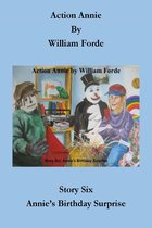 Action Annie: Story Six - Annie's Birthday Surprise