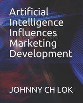 Artificial Intelligence Influences Marketing Development