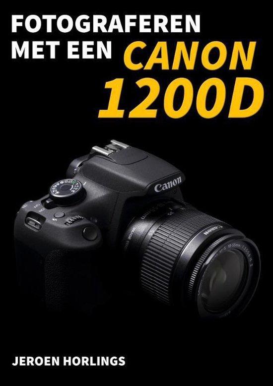 Fotograferen met... - Fotograferen met een Canon 1200D - Jeroen Horlings |