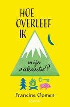 Boek cover Hoe overleef ik 2 - Hoe overleef ik mijn vakantie? van Francine Oomen